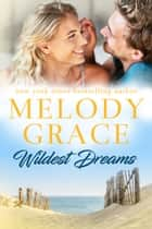 Wildest Dreams ebook by Melody Grace