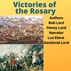 Victories of the Rosary audiobook by Bob Lord, Penny Lord