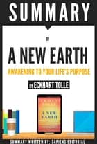 Summary of A New Earth: Awakening To Your Life's Purpose, by Eckhart Tolle ebook by Sapiens Editorial