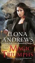 Magic Triumphs ebook by Ilona Andrews