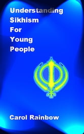 Understanding Sikhism for Young People ebook by Carol Rainbow