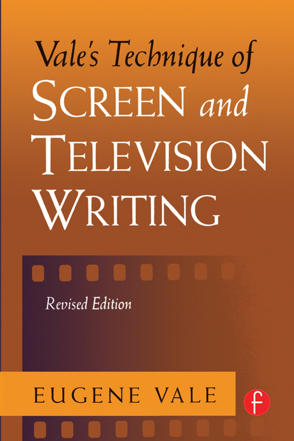 Vales technique of screen and television writing ebook by eugene vales technique of screen and television writing ebook by eugene vale 9781136051531 rakuten kobo fandeluxe Document