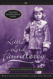 Little Lord Fauntleroy ebook by Frances Hodgson Burnett,Polly Horvath