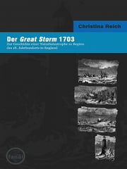 Der Great Strom 1703 ebook by Christina Reich
