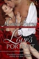 Love's Portrait ebook by Monica Burns