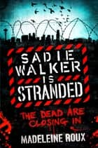 Sadie Walker is Stranded ebook by Madeleine Roux