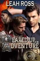 Geared-up for Adventure - Firebend Chronicles, #3 ebook by Leah Ross
