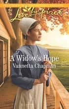 A Widow's Hope ebook by Vannetta Chapman
