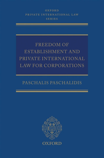 Freedom of Establishment and Private International Law for Corporations ebook by Paschalis Paschalidis