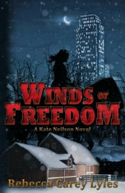 Winds of Freedom - Kate Neilson Series, #2 ebook by Rebecca Carey Lyles