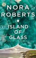 Island of Glass 電子書 by Nora Roberts