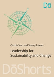 Leadership for Sustainability and Change ebook by Cynthia Scott,Tammy Esteves