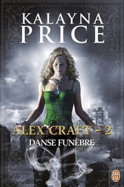 Alex Craft (Tome 2) - Danse funèbre ebook by Kalayna Price