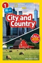 National Geographic Readers: City/Country (Level 1 Co-reader) ebook by Jody Jensen Shaffer