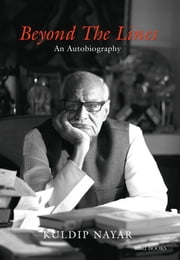 Beyond the Lines - An Autobiography ebook by Kuldip Nayar