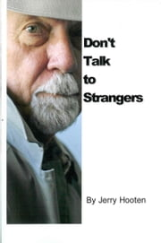 Don't Talk to Strangers ebook by Jerry Hooten