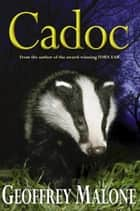 Stories from the Wild 7: Cadoc ebook by Geoffrey Malone