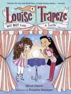 Louise Trapeze Will NOT Lose a Tooth ebook by Micol Ostow, Brigette Barrager