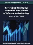 Leveraging Developing Economies with the Use of Information Technology ebook by Abel Usoro,Grzegorz Majewski,Princely Ifinedo,Iwara Arikpo