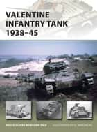 Valentine Infantry Tank 1938–45 ebook by Bruce Newsome, Mr Henry Morshead