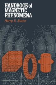 Handbook of Magnetic Phenomena ebook by Harry E. Burke