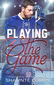 Playing The Game - The Game, #2 ebook by Shawnte Borris
