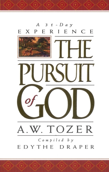 Pursuit of god a 31 day experience ebook by a w tozer pursuit of god a 31 day experience ebook by a w tozeredythe draper fandeluxe Images