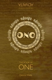 The Book of One ebook by Dennis Waite