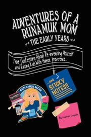 Adventures of a Runamuk Mom, The Early Years ebook by Heather Dugdale