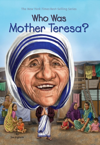Who Was Mother Teresa? ebook by Jim Gigliotti,Who HQ
