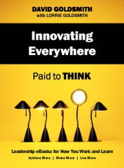 Innovating Everywhere - Paid to Think ebook by David Goldsmith