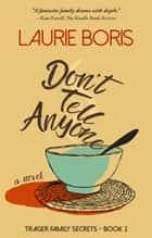 Don't Tell Anyone ebook by Laurie Boris