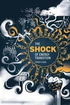 The Shock of Energy Transition eBook by Fouad Saad