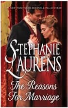 The Reasons for Marriage ebook by Stephanie Laurens