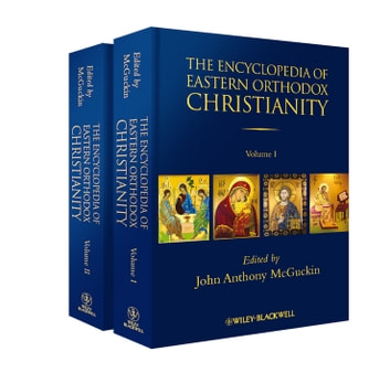 The Encyclopedia of Eastern Orthodox Christianity, 2 Volume Set ebook by