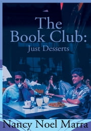 The Book Club: Just Desserts ebook by Nancy Noel Marra