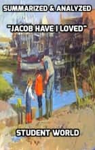 "Summarized & Analyzed ""Jacob Have I Loved"" ebook by Student World"