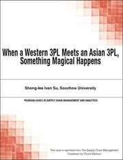 When a Western 3PL Meets an Asian 3PL, Something Magical Happens ebook by Chuck Munson