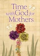 Time With God For Mothers 電子書 by Jack Countryman