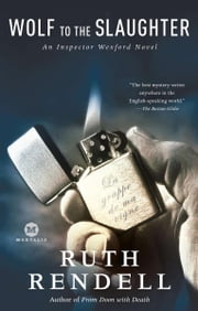 Wolf to the Slaughter - An Inspector Wexford Mystery ebook by Ruth Rendell
