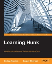 Learning Hunk ebook by Dmitry Anoshin,Sergey Sheypak
