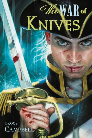 The War of Knives ebook by Broos Campbell