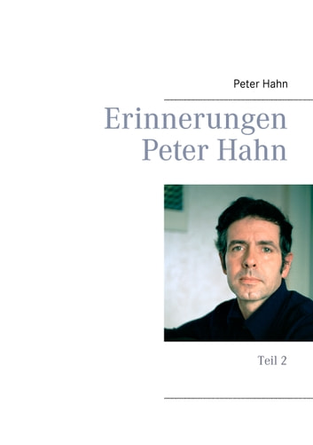 Erinnerungen Peter Hahn - Teil 2 ebook by Peter Hahn