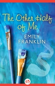 The Other Half of Me ebook by Emily Franklin