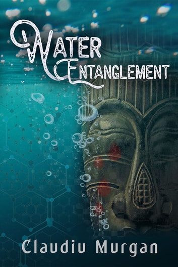 Water Entanglement ebook by Claudiu Murgan