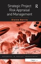 Strategic Project Risk Appraisal and Management ebook by Elaine Harris