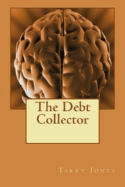 The Debt Collector ebook by Tarry Ionta