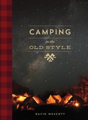 Camping in the Old Style ebook by David Wescott