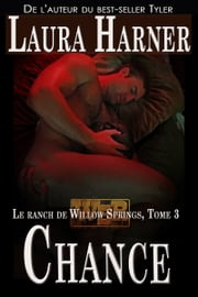 Chance, Le ranch de Willow Springs Tome 3 ebook by Laura Harner