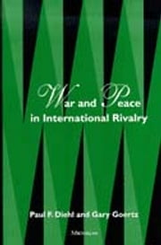 War and Peace in International Rivalry ebook by Paul F. Diehl,Gary Goertz